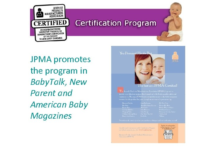 JPMA promotes the program in Baby. Talk, New Parent and American Baby Magazines