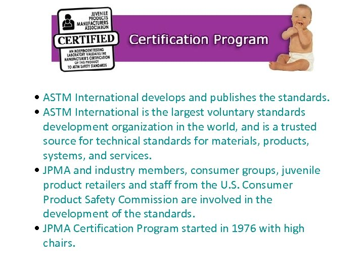 • ASTM International develops and publishes the standards. • ASTM International is the