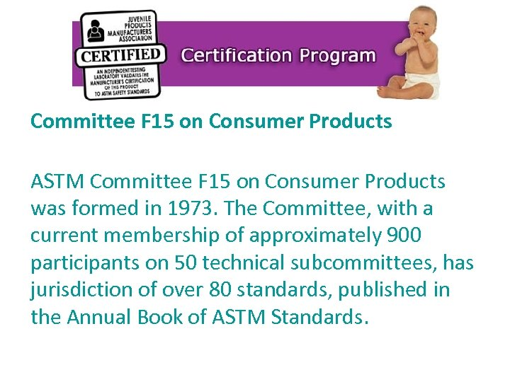 Committee F 15 on Consumer Products ASTM Committee F 15 on Consumer Products was