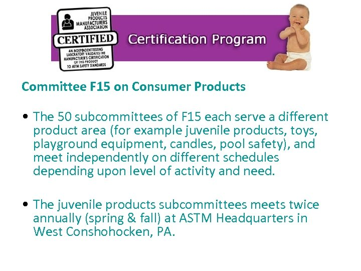 Committee F 15 on Consumer Products • The 50 subcommittees of F 15 each