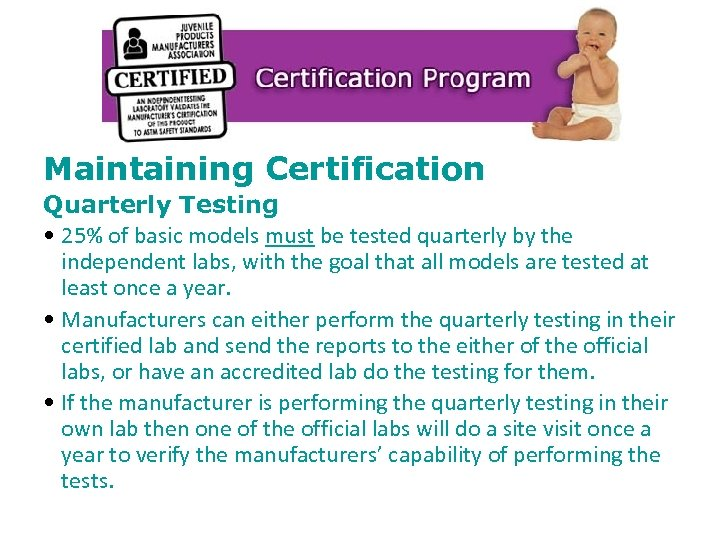 Maintaining Certification Quarterly Testing • 25% of basic models must be tested quarterly by