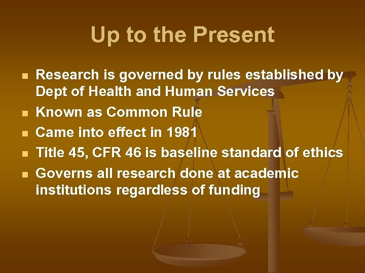 Up to the Present n n n Research is governed by rules established by