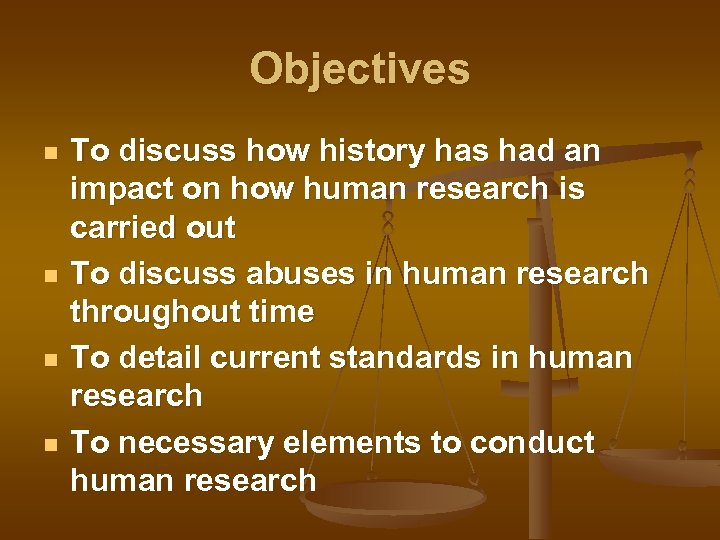 Objectives n n To discuss how history has had an impact on how human