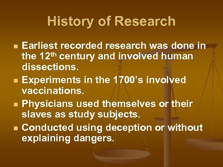 History of Research n n Earliest recorded research was done in the 12 th
