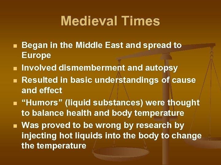Medieval Times n n n Began in the Middle East and spread to Europe