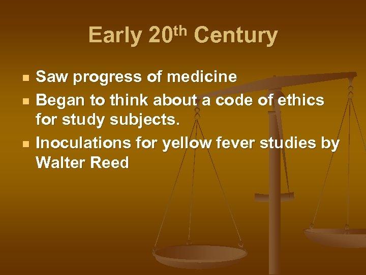 Early 20 th Century n n n Saw progress of medicine Began to think