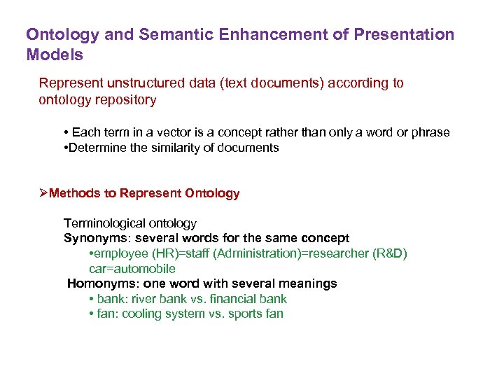 Ontology and Semantic Enhancement of Presentation Models Represent unstructured data (text documents) according to