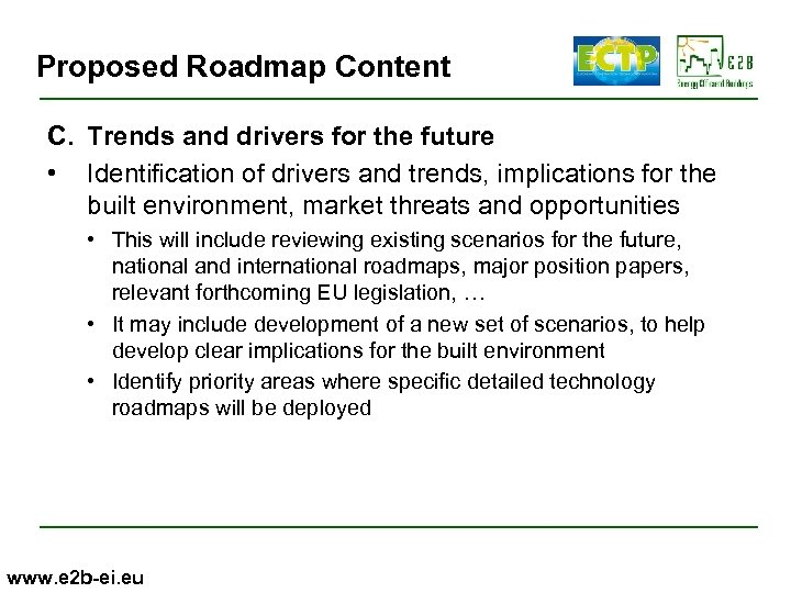 Proposed Roadmap Content C. Trends and drivers for the future • Identification of drivers