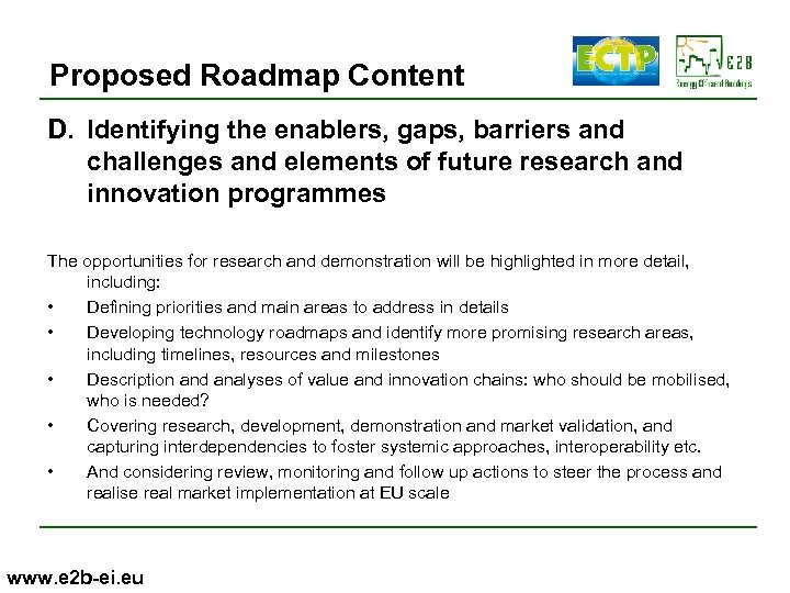 Proposed Roadmap Content D. Identifying the enablers, gaps, barriers and challenges and elements of