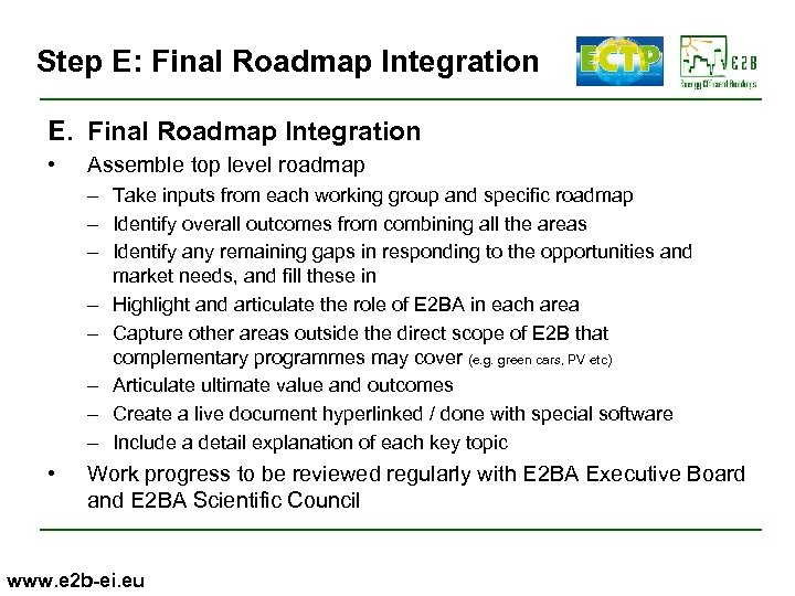 Step E: Final Roadmap Integration E. Final Roadmap Integration • Assemble top level roadmap