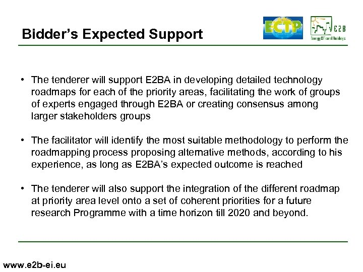Bidder's Expected Support • The tenderer will support E 2 BA in developing detailed