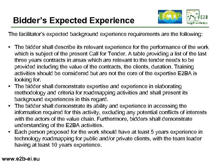 Bidder's Expected Experience The facilitator's expected background experience requirements are the following: • The