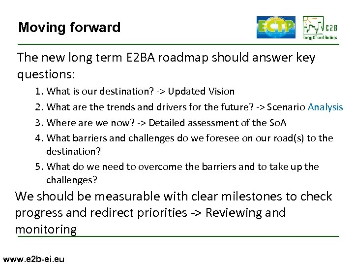 Moving forward The new long term E 2 BA roadmap should answer key questions: