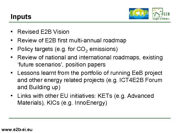 Inputs • • Revised E 2 B Vision Review of E 2 B first