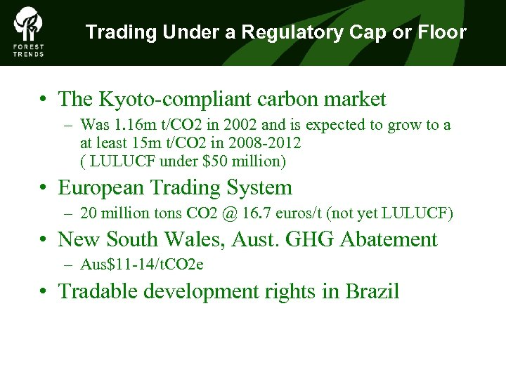 Trading Under a Regulatory Cap or Floor • The Kyoto-compliant carbon market – Was
