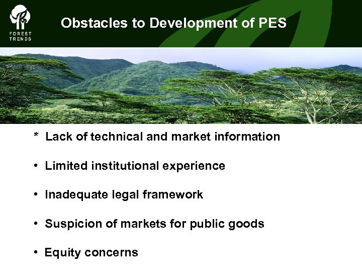 Obstacles to Development of PES * Lack of technical and market information • Limited