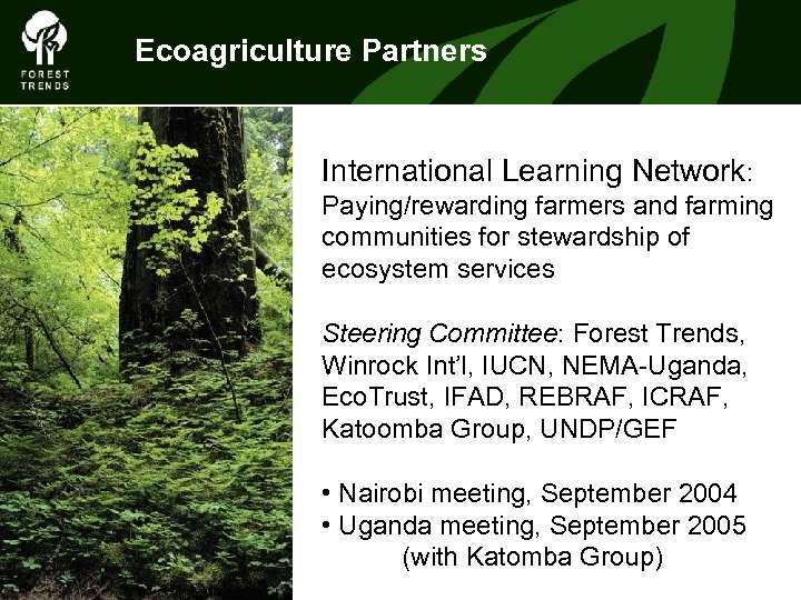 Ecoagriculture Partners International Learning Network: Paying/rewarding farmers and farming communities for stewardship of ecosystem
