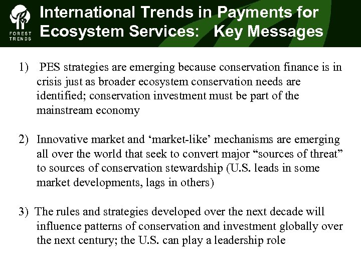 International Trends in Payments for Ecosystem Services: Key Messages 1) PES strategies are emerging