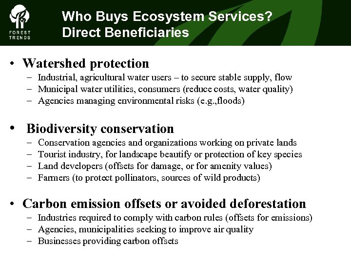 Who Buys Ecosystem Services? THE FOREST CLIMATE ALLIANCE Direct Beneficiaries • Watershed protection –