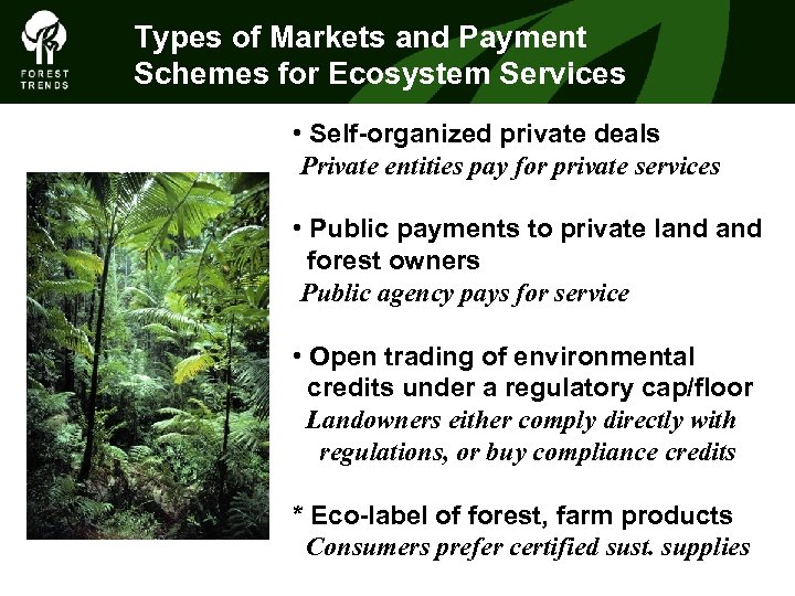 Types of Markets and Payment Schemes for Ecosystem Services • Self-organized private deals Private