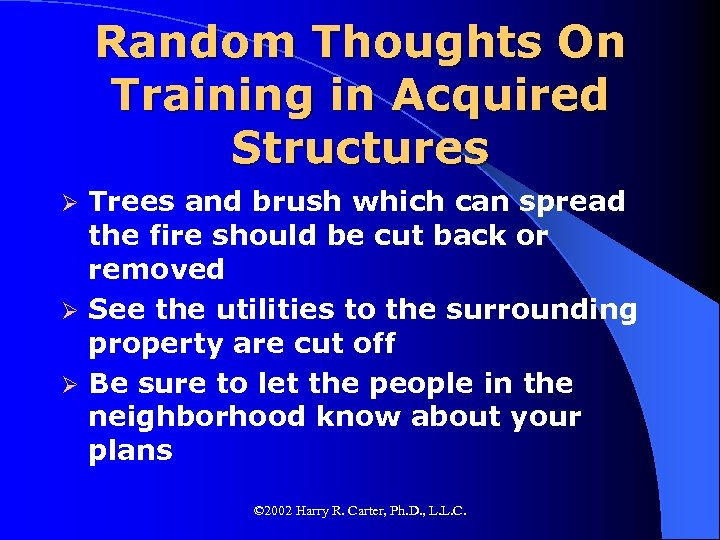 Random Thoughts On Training in Acquired Structures Trees and brush which can spread the