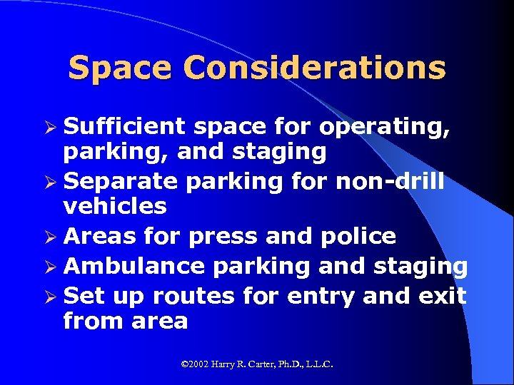 Space Considerations Ø Sufficient space for operating, parking, and staging Ø Separate parking for