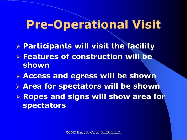 Pre-Operational Visit Ø Ø Ø Participants will visit the facility Features of construction will