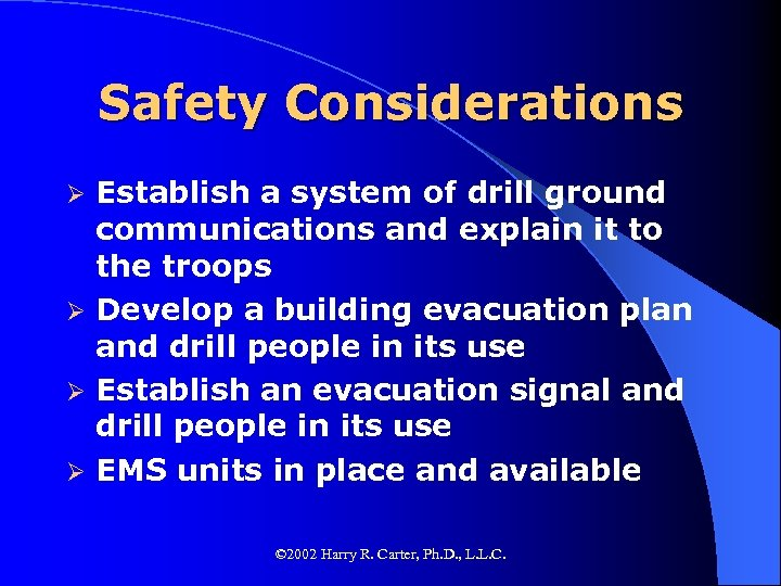 Safety Considerations Establish a system of drill ground communications and explain it to the