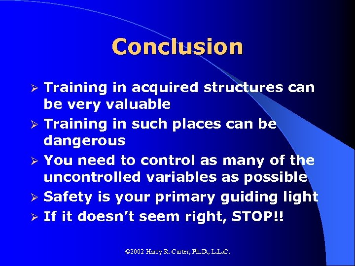 Conclusion Ø Ø Ø Training in acquired structures can be very valuable Training in