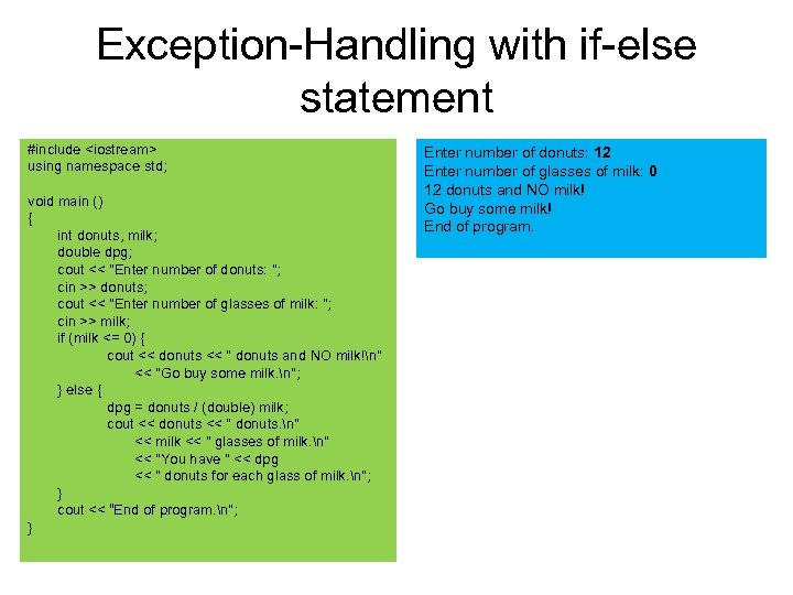 Exception-Handling with if-else statement #include <iostream> using namespace std; void main () { int