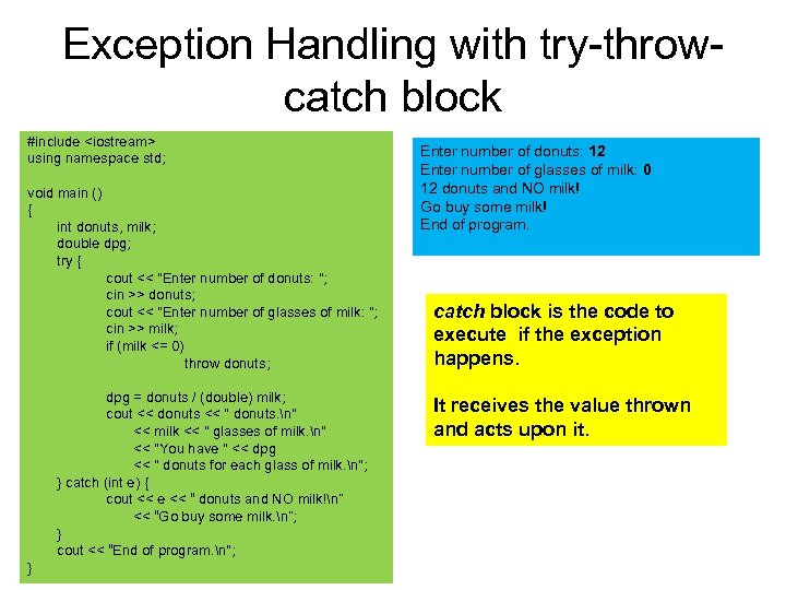 Exception Handling with try-throwcatch block #include <iostream> using namespace std; void main () {
