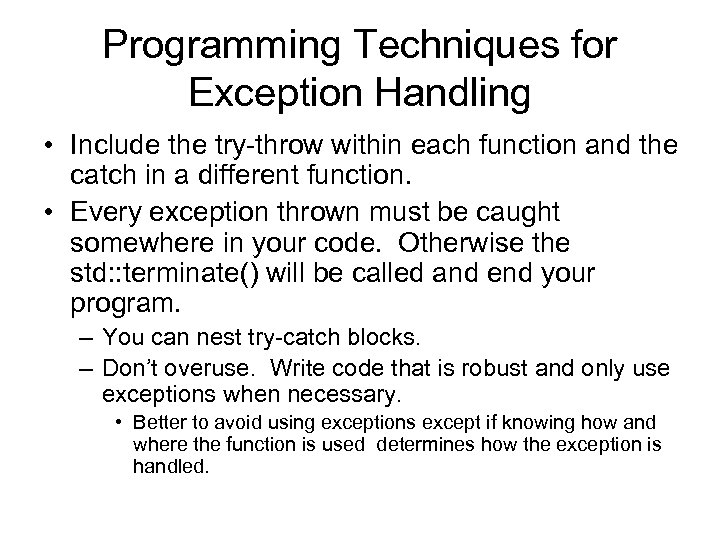 Programming Techniques for Exception Handling • Include the try-throw within each function and the