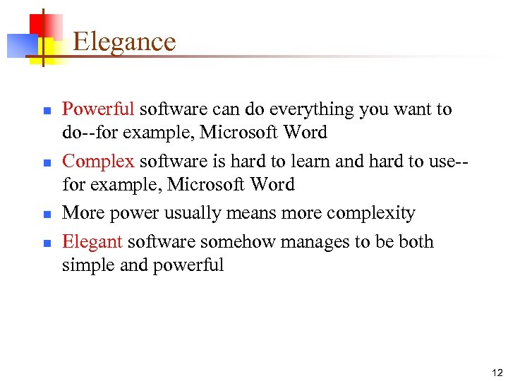 Elegance n n Powerful software can do everything you want to do--for example, Microsoft