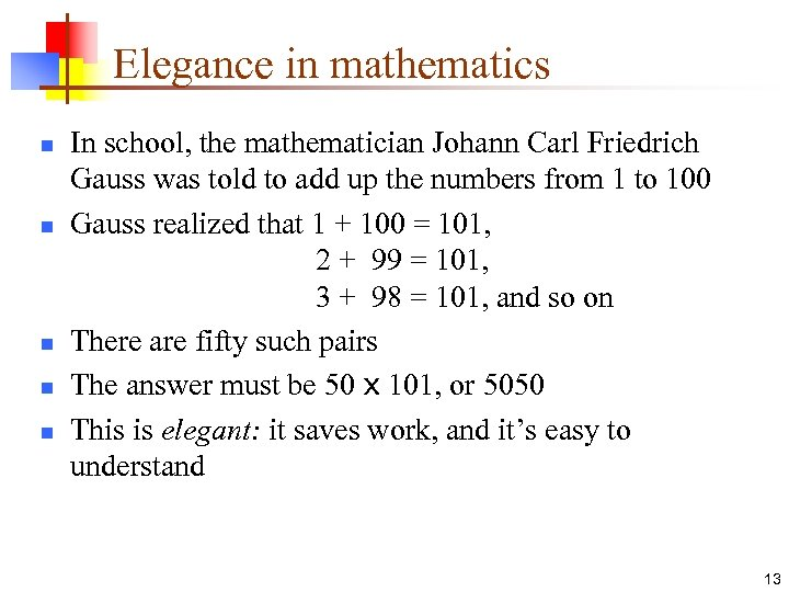 Elegance in mathematics n n n In school, the mathematician Johann Carl Friedrich Gauss