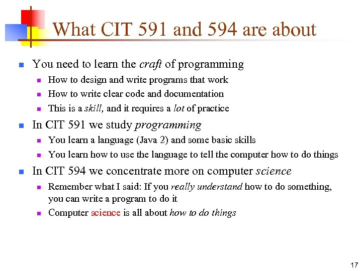 What CIT 591 and 594 are about n You need to learn the craft
