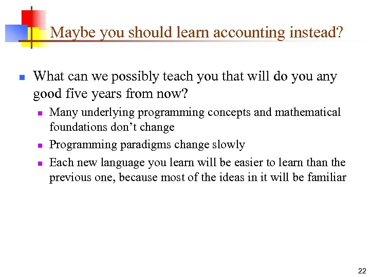 Maybe you should learn accounting instead? n What can we possibly teach you that