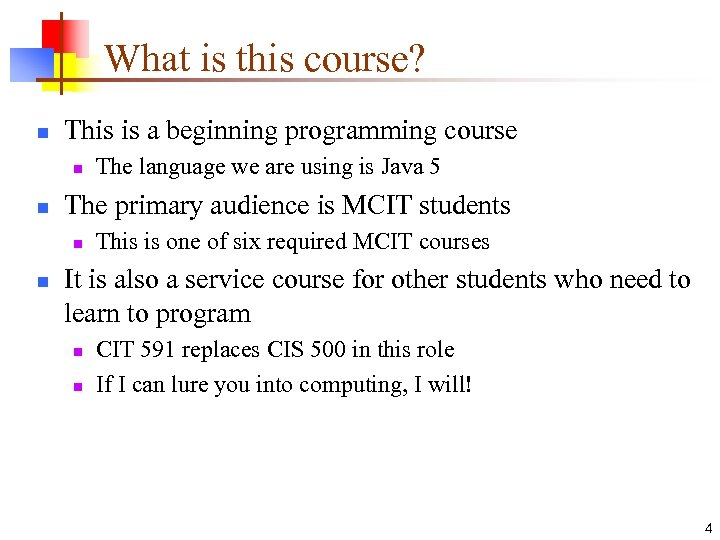 What is this course? n This is a beginning programming course n n The