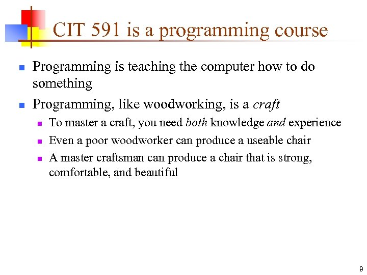 CIT 591 is a programming course n n Programming is teaching the computer how