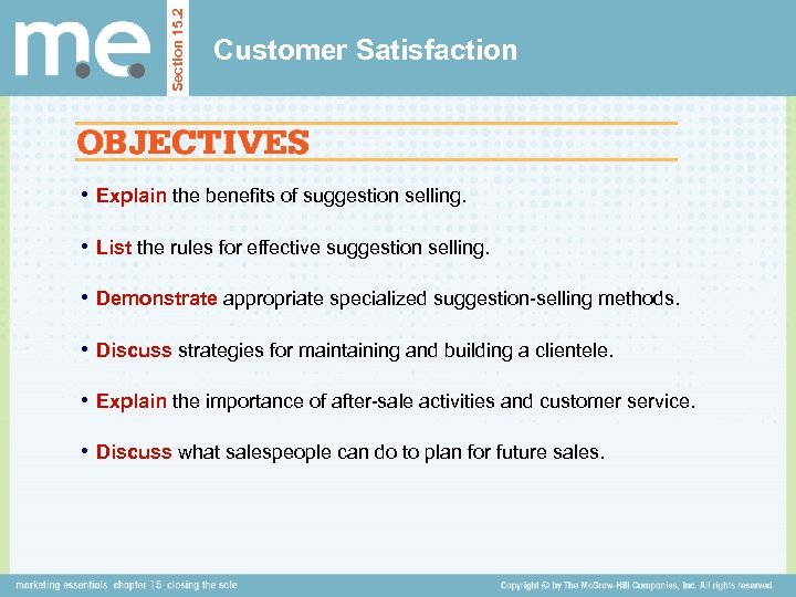 Section 15. 2 Customer Satisfaction • Explain the benefits of suggestion selling. • List