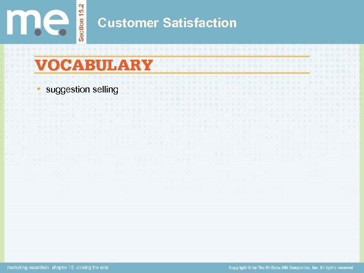 Section 15. 2 Customer Satisfaction • suggestion selling