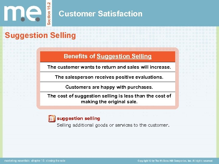 Section 15. 2 Customer Satisfaction Suggestion Selling Benefits of Suggestion Selling The customer wants