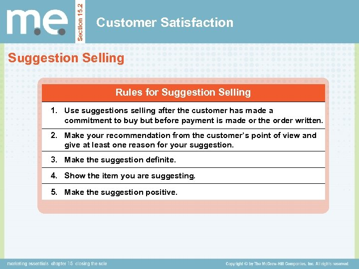 Section 15. 2 Customer Satisfaction Suggestion Selling Rules for Suggestion Selling 1. Use suggestions