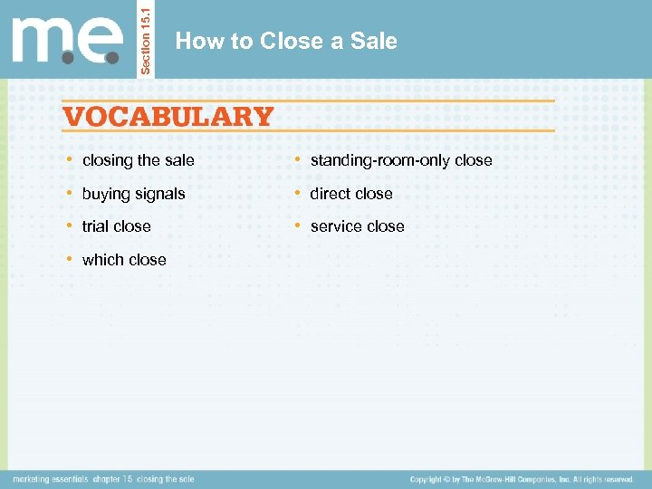 Section 15. 1 How to Close a Sale • closing the sale • standing-room-only