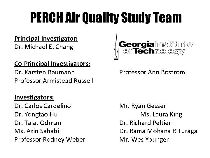 PERCH Air Quality Study Team Principal Investigator: Dr. Michael E. Chang Co-Principal Investigators: Dr.