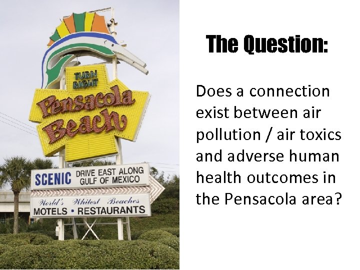 The Question: Does a connection exist between air pollution / air toxics and adverse