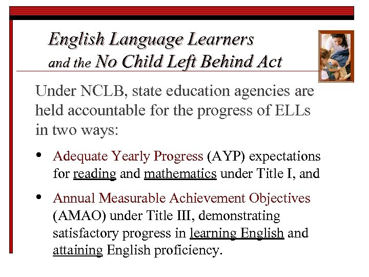 English Language Learners and the No Child Left Behind Act Under NCLB, state education
