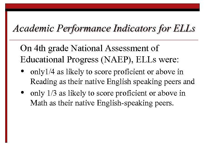 Academic Performance Indicators for ELLs On 4 th grade National Assessment of Educational Progress