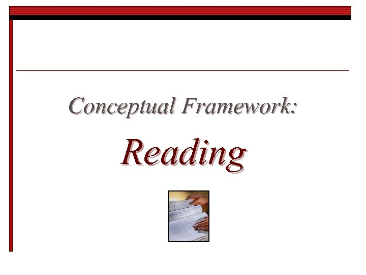 Conceptual Framework: Reading