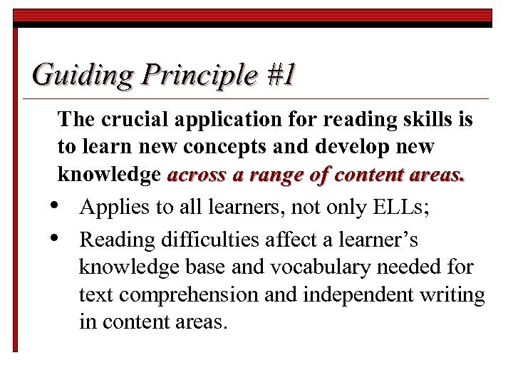 Guiding Principle #1 The crucial application for reading skills is to learn new concepts