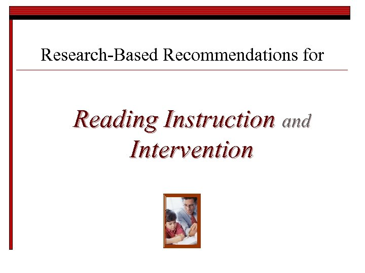 Research-Based Recommendations for Reading Instruction and Intervention